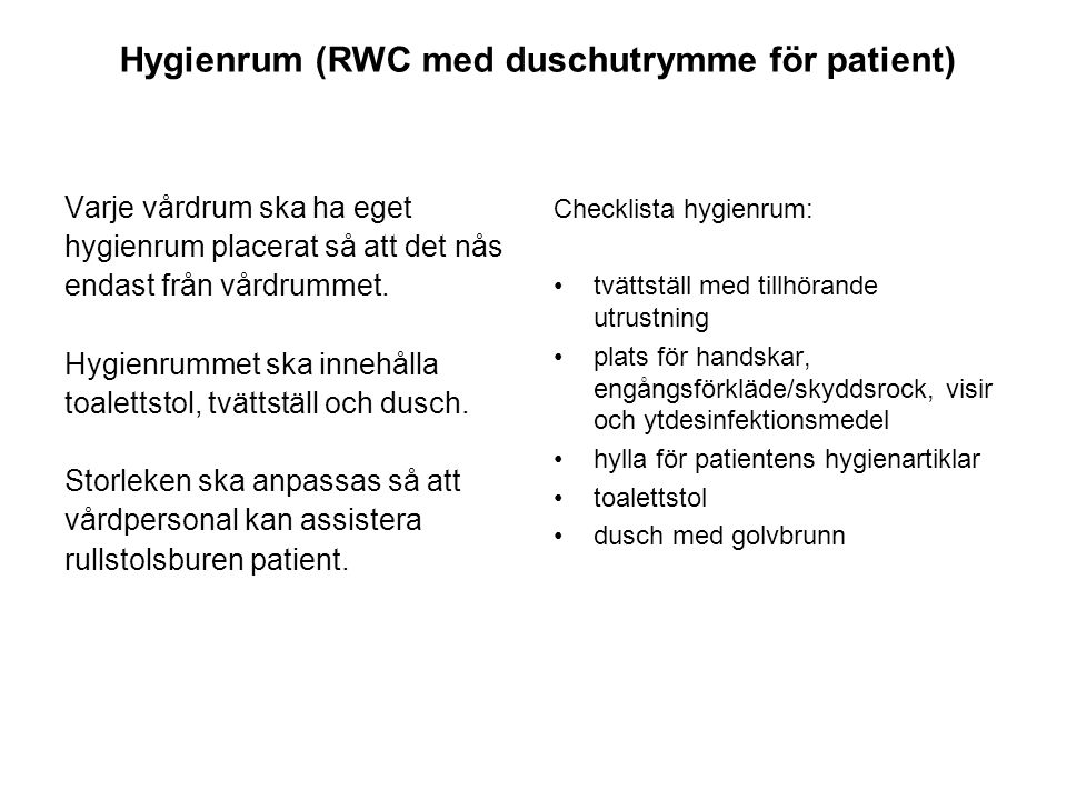 Hygienrum (RWC med duschutrymme för patient)