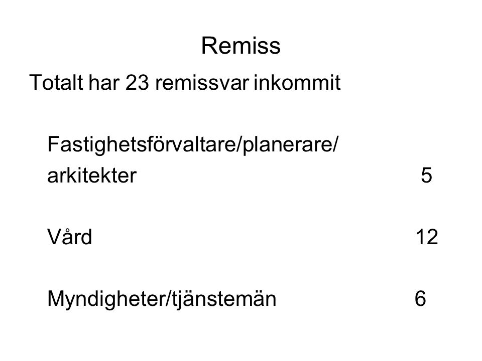 Remiss Totalt har 23 remissvar inkommit