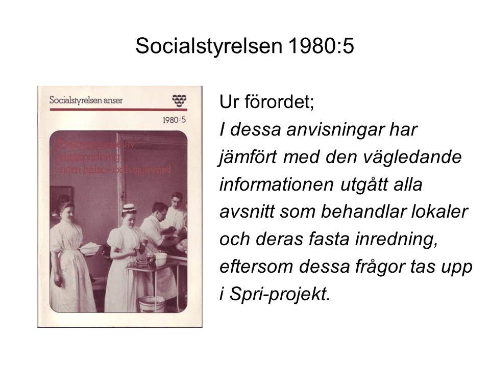 Socialstyrelsen 1980:5 Ur förordet; I dessa anvisningar har