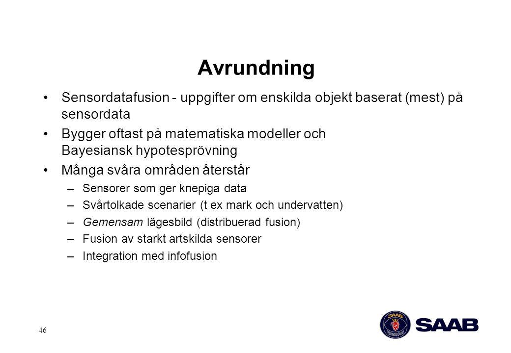 Avrundning Sensordatafusion - uppgifter om enskilda objekt baserat (mest) på sensordata.