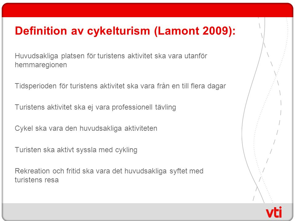Definition av cykelturism (Lamont 2009):