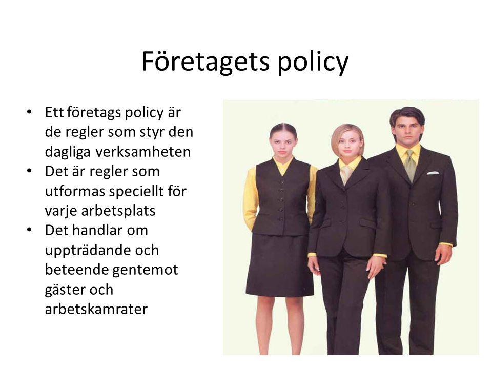 Företagets policy Ett företags policy är de regler som styr den dagliga verksamheten. Det är regler som utformas speciellt för varje arbetsplats.