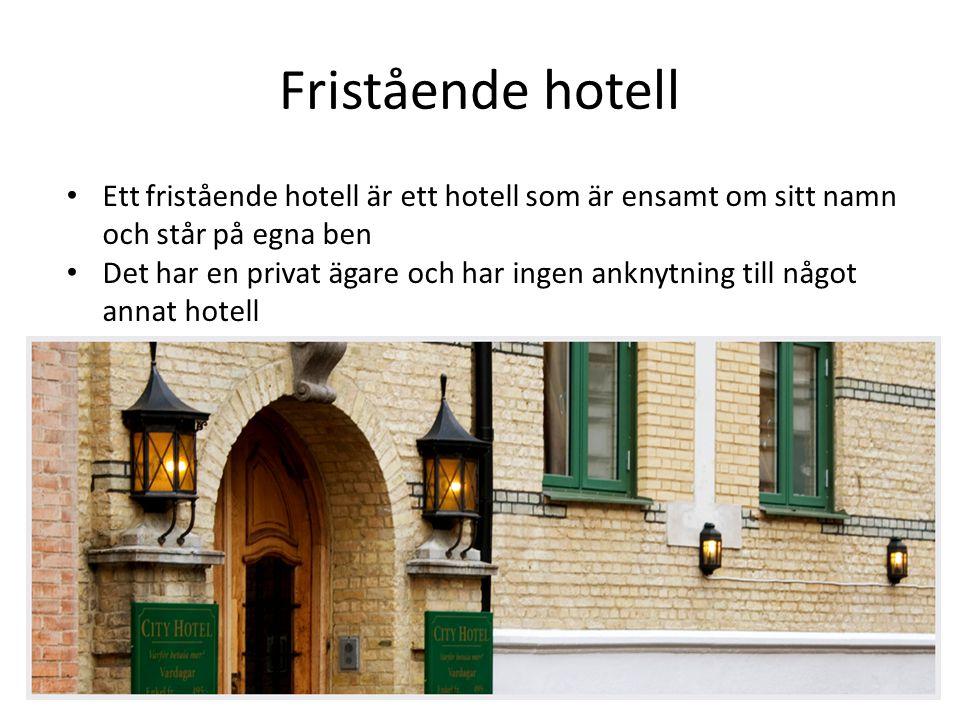 Fristående hotell Ett fristående hotell är ett hotell som är ensamt om sitt namn och står på egna ben.