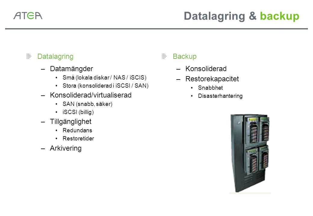 Datalagring & backup Datalagring Datamängder