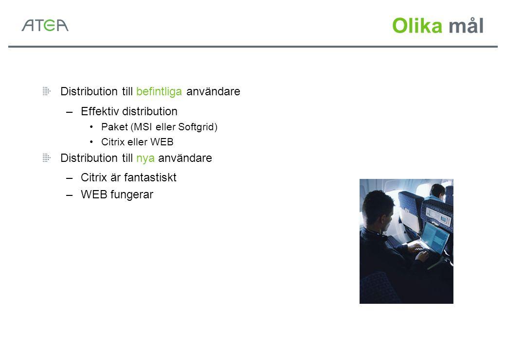 Olika mål Distribution till befintliga användare Effektiv distribution