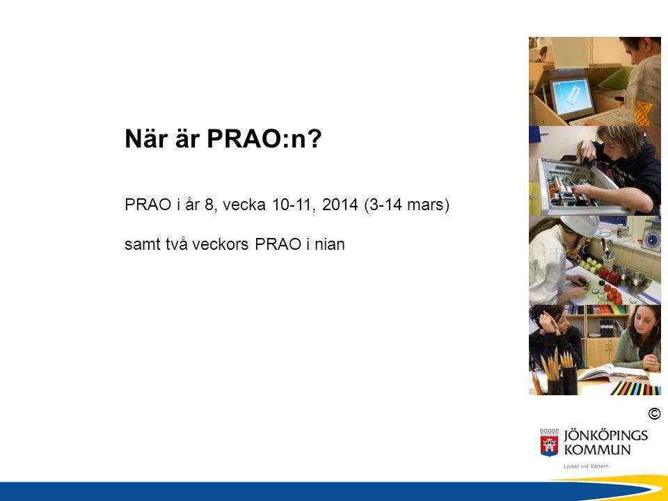 När är PRAO:n PRAO i år 8, vecka 10-11, 2014 (3-14 mars)