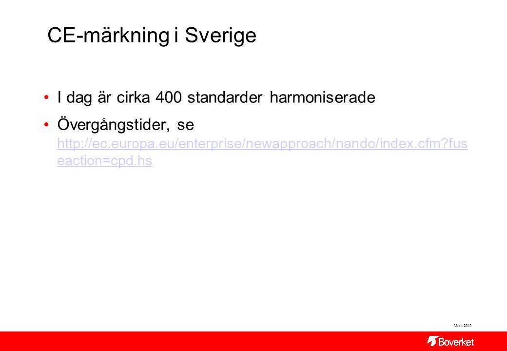 CE-märkning i Sverige I dag är cirka 400 standarder harmoniserade