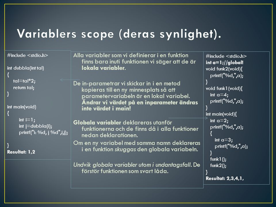 Variablers scope (deras synlighet).