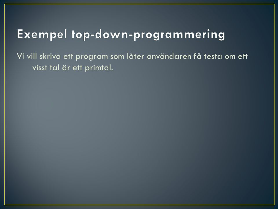 Exempel top-down-programmering