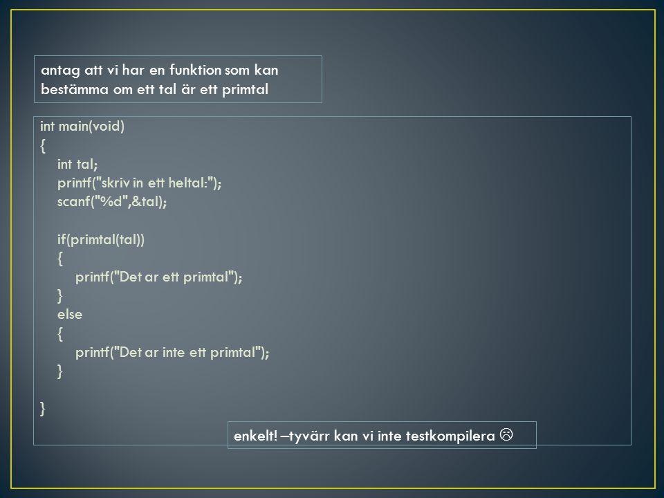 enkelt! –tyvärr kan vi inte testkompilera 