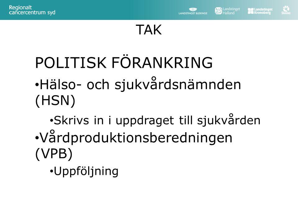 POLITISK FÖRANKRING TAK Hälso- och sjukvårdsnämnden (HSN)