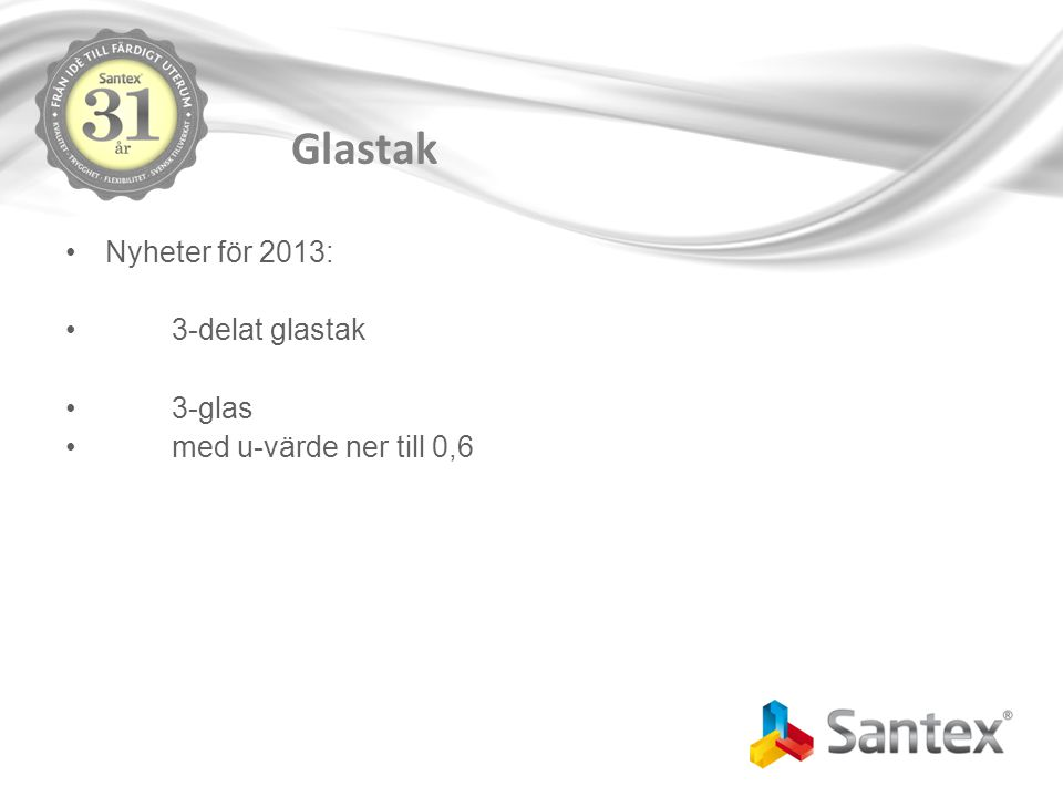 Glastak Nyheter för 2013: 3-delat glastak 3-glas