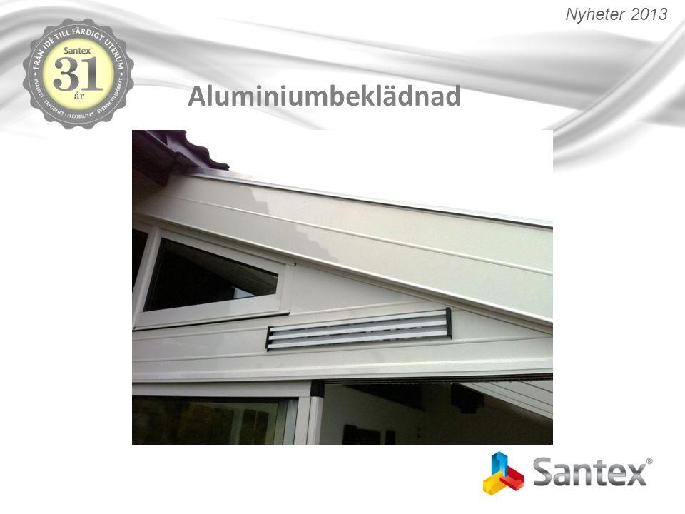 Nyheter 2013 Aluminiumbeklädnad