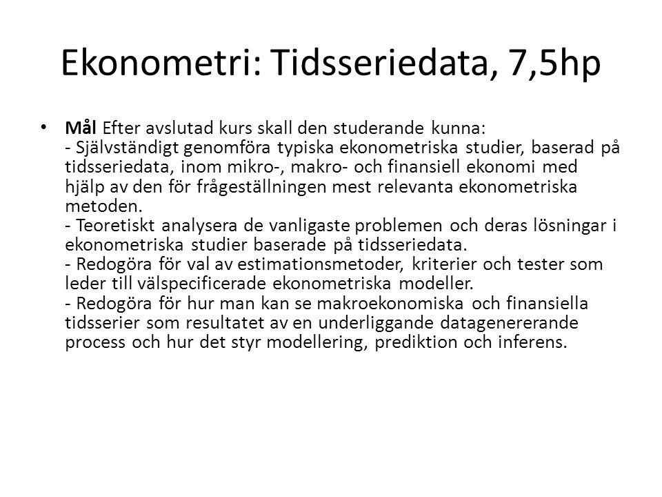Ekonometri: Tidsseriedata, 7,5hp