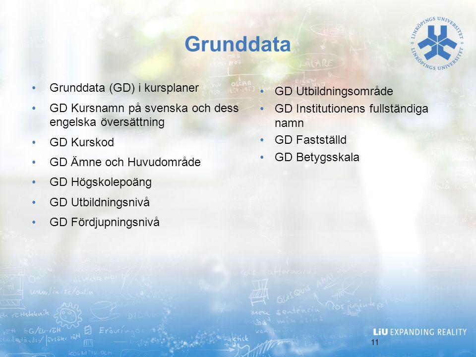 Grunddata Grunddata (GD) i kursplaner GD Utbildningsområde