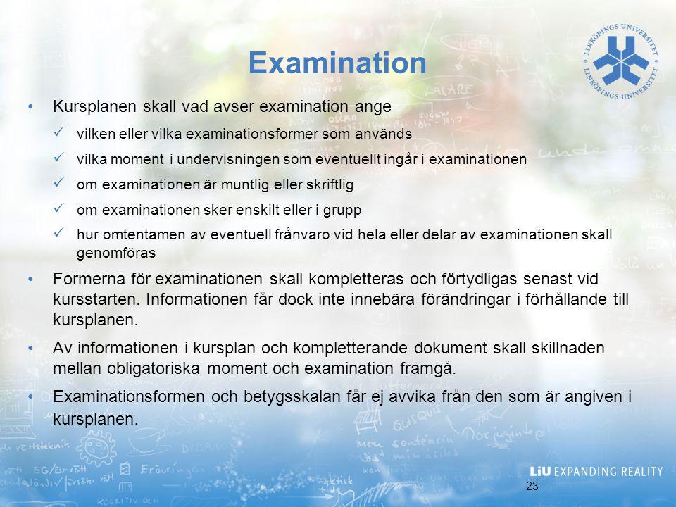 Examination Kursplanen skall vad avser examination ange