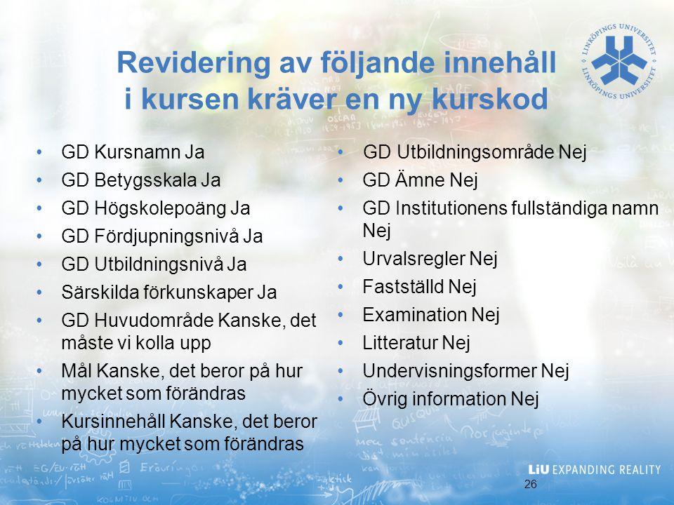 Revidering av följande innehåll i kursen kräver en ny kurskod