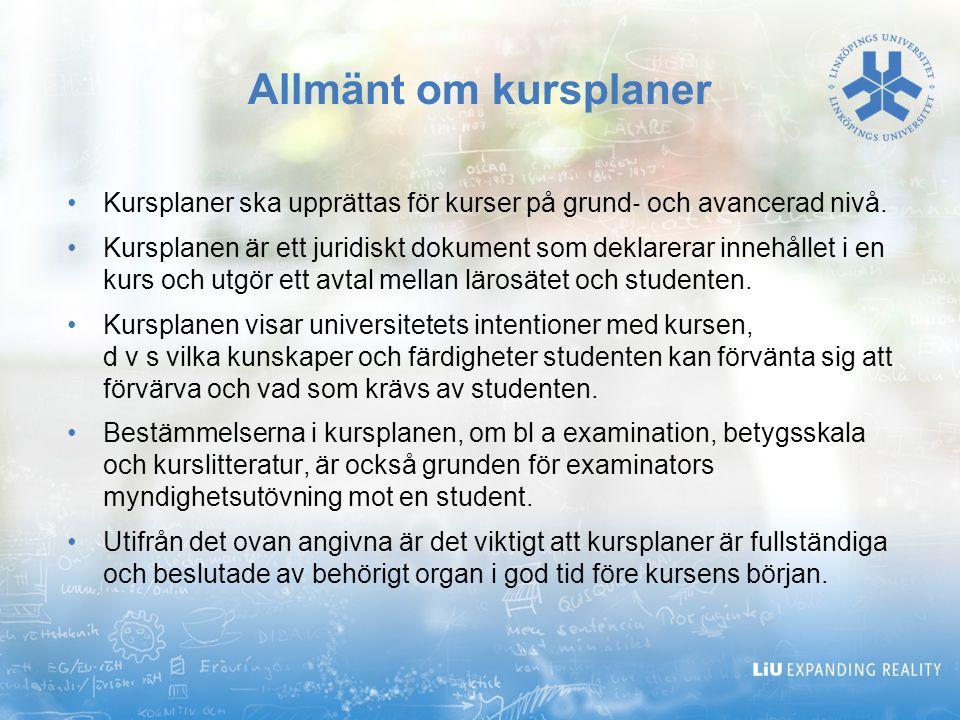 2017-04-05 Allmänt om kursplaner. Kursplaner ska upprättas för kurser på grund‐ och avancerad nivå.