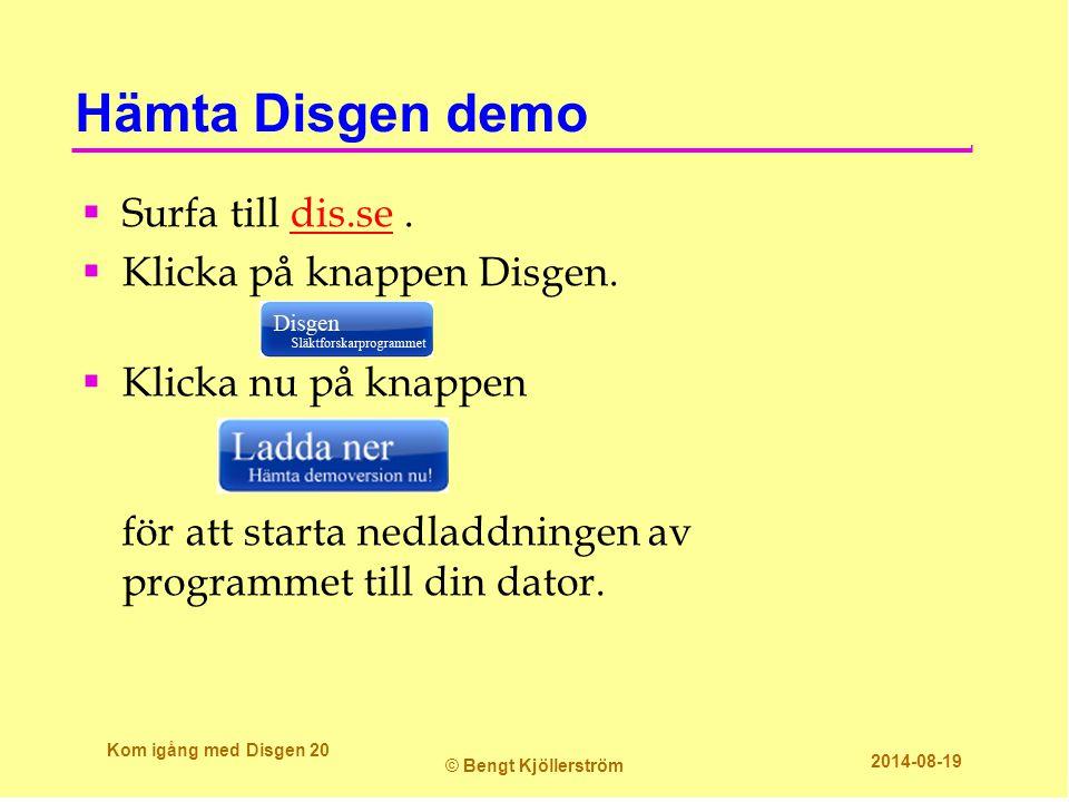 Hämta Disgen demo Surfa till dis.se . Klicka på knappen Disgen.