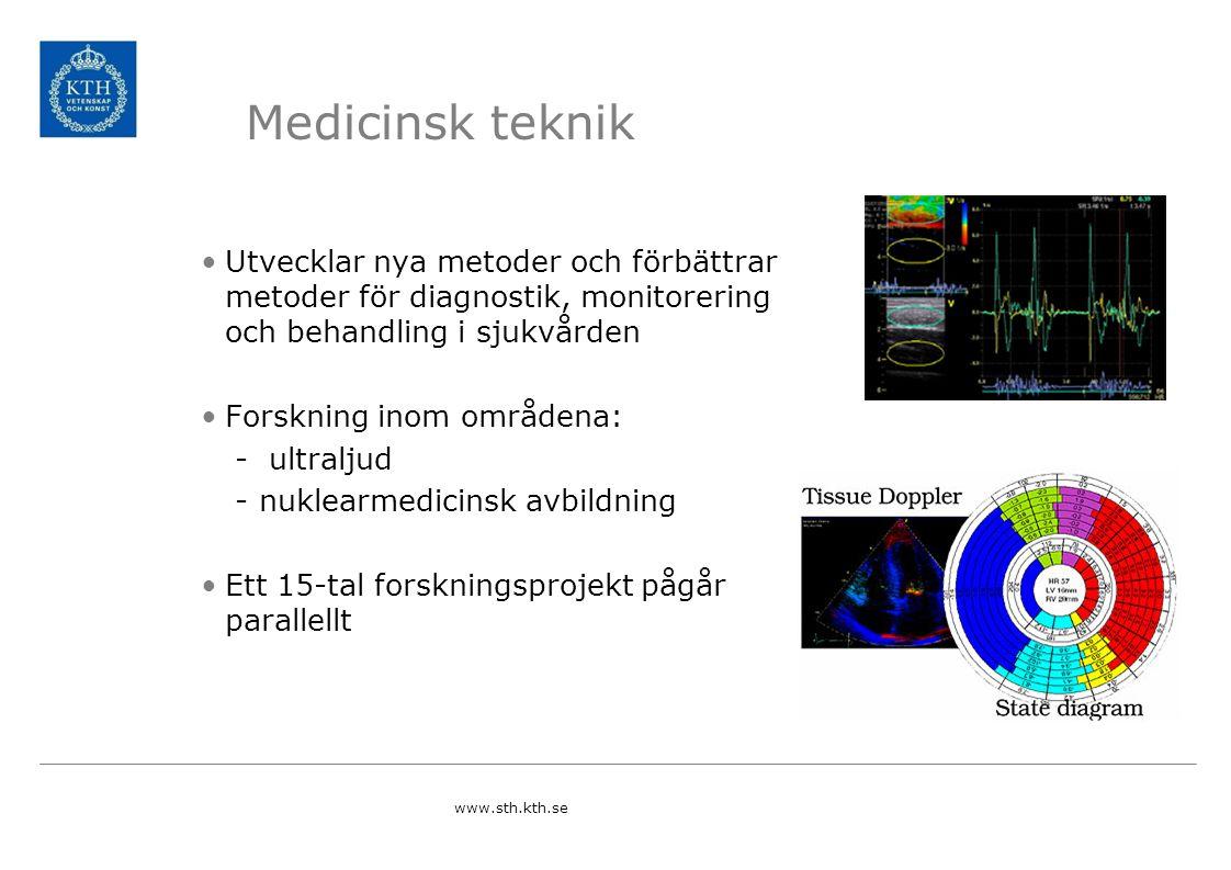 Medicinsk teknik Utvecklar nya metoder och förbättrar metoder för diagnostik, monitorering och behandling i sjukvården.
