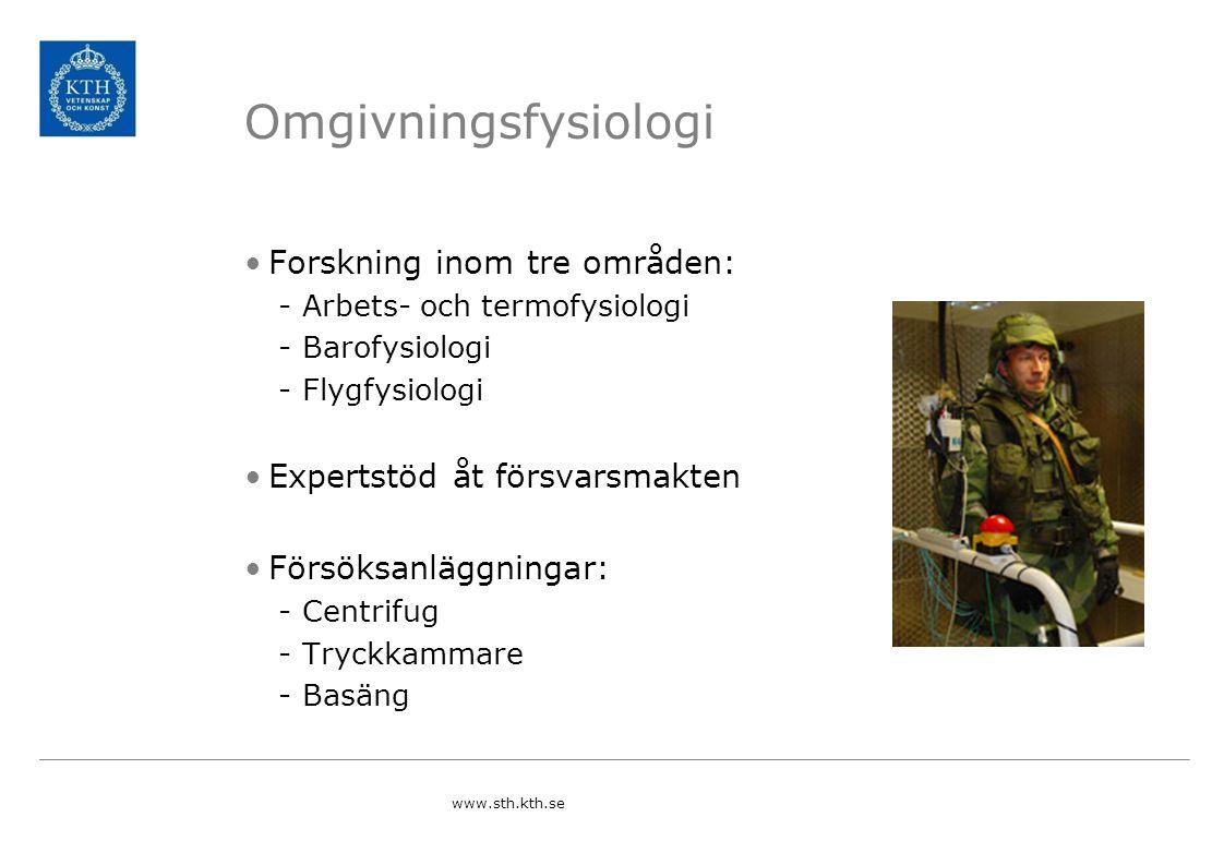 Omgivningsfysiologi Forskning inom tre områden: