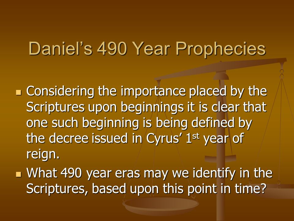 Daniel's 490 Year Prophecies