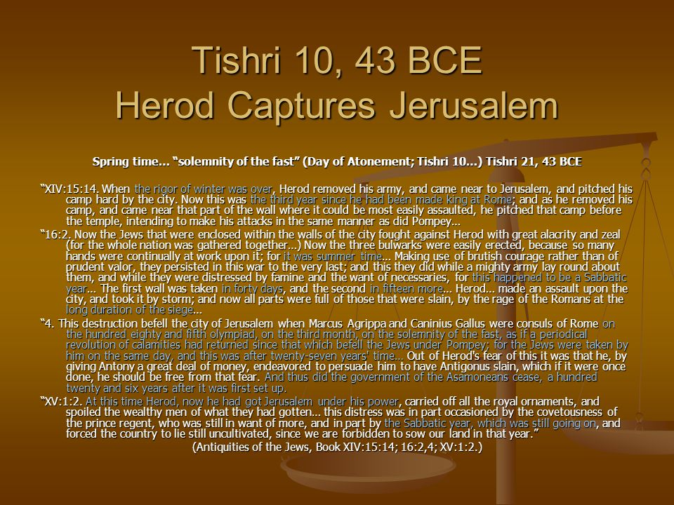 Tishri 10, 43 BCE Herod Captures Jerusalem
