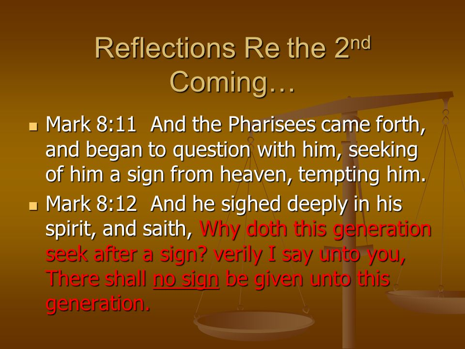 Reflections Re the 2nd Coming…