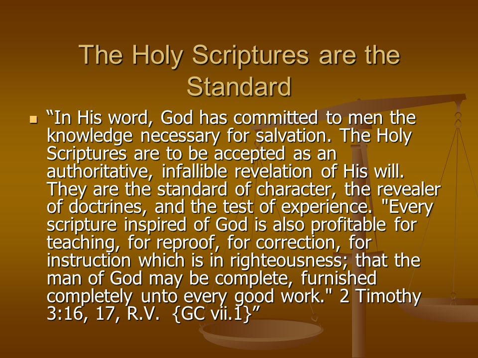 The Holy Scriptures are the Standard