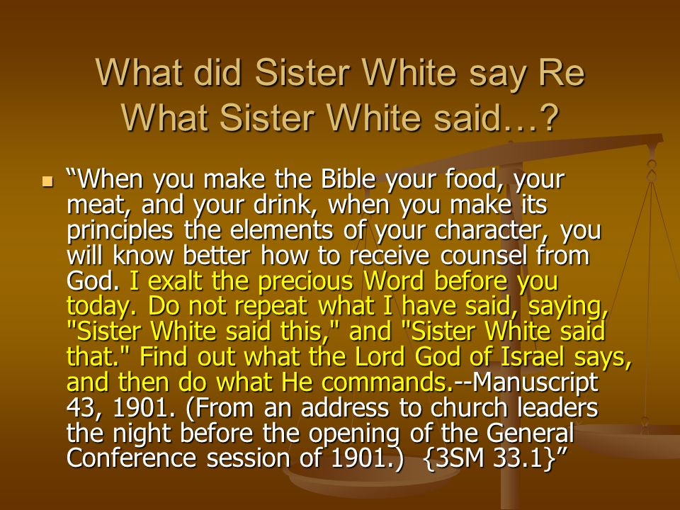What did Sister White say Re What Sister White said…