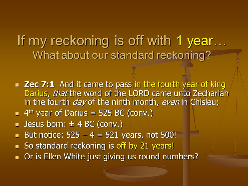 If my reckoning is off with 1 year… What about our standard reckoning