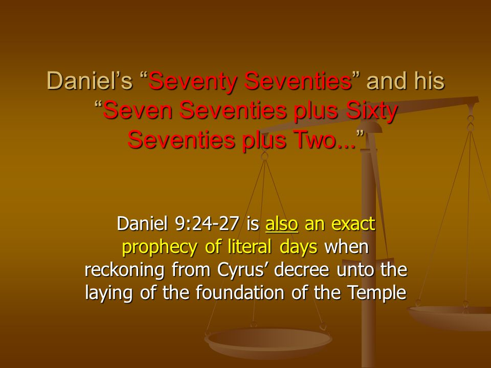 Daniel's Seventy Seventies and his Seven Seventies plus Sixty Seventies plus Two...