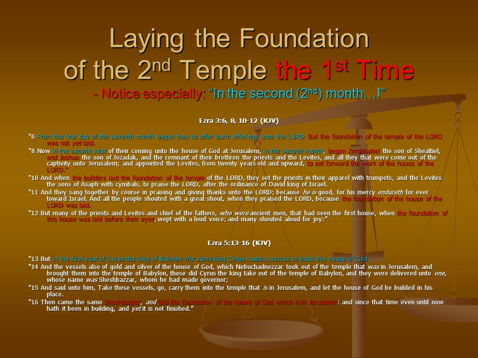 Laying the Foundation of the 2nd Temple the 1st Time - Notice especially: In the second (2nd) month…!