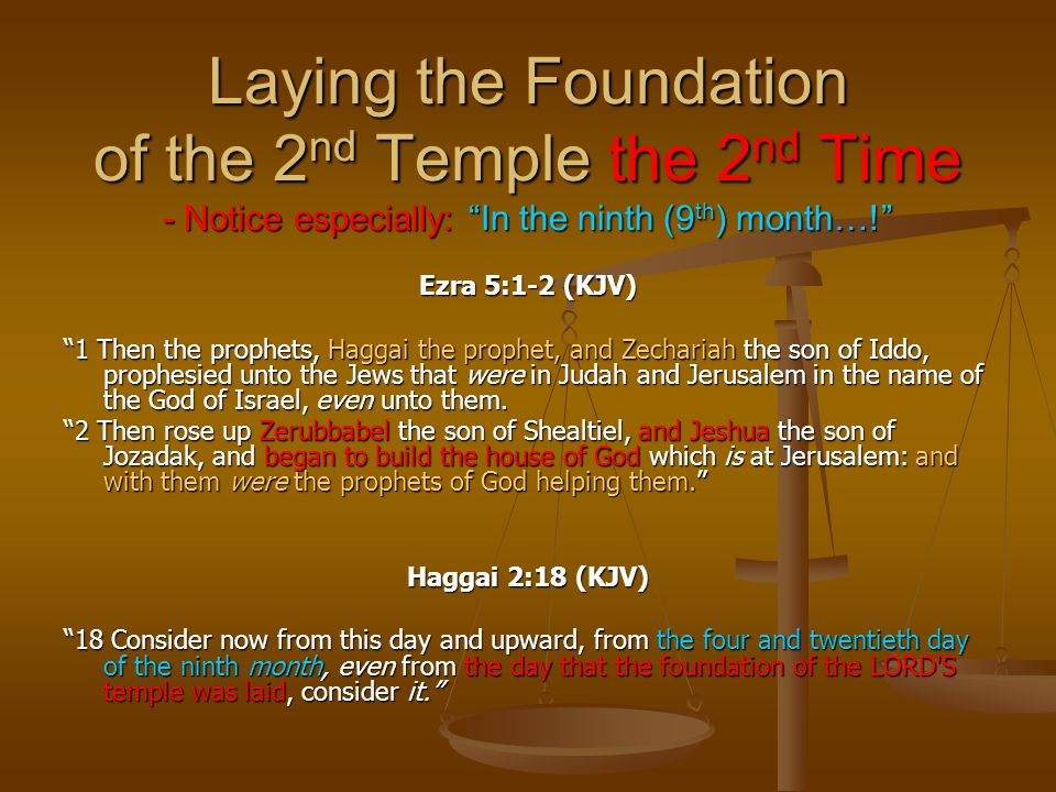 Laying the Foundation of the 2nd Temple the 2nd Time - Notice especially: In the ninth (9th) month…!