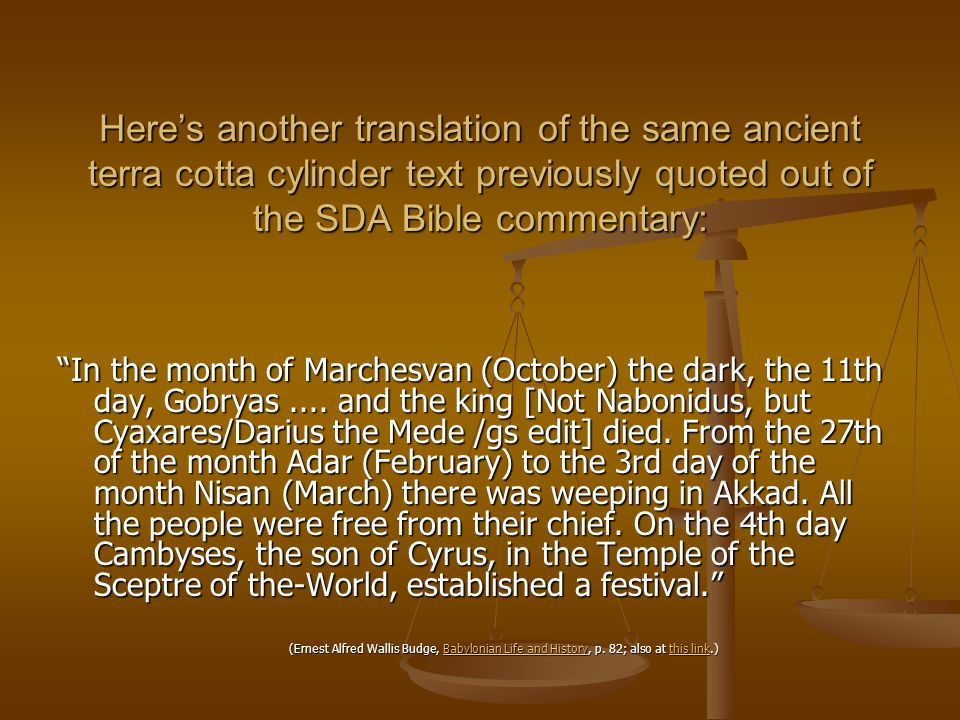 Here's another translation of the same ancient terra cotta cylinder text previously quoted out of the SDA Bible commentary: