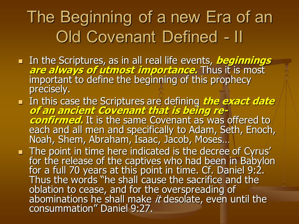 The Beginning of a new Era of an Old Covenant Defined - II