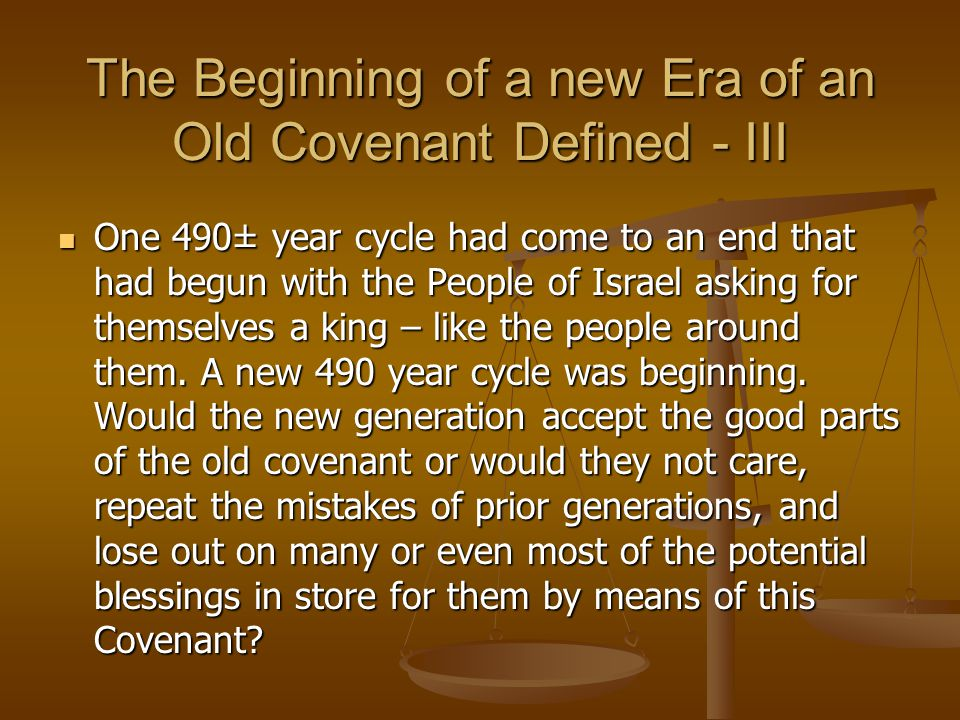 The Beginning of a new Era of an Old Covenant Defined - III