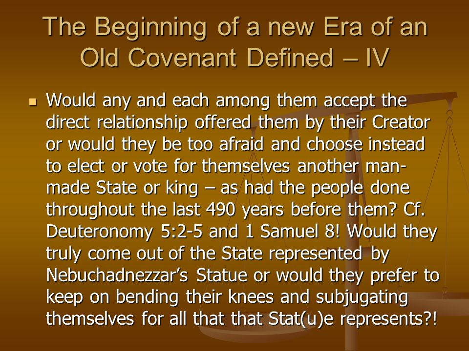 The Beginning of a new Era of an Old Covenant Defined – IV