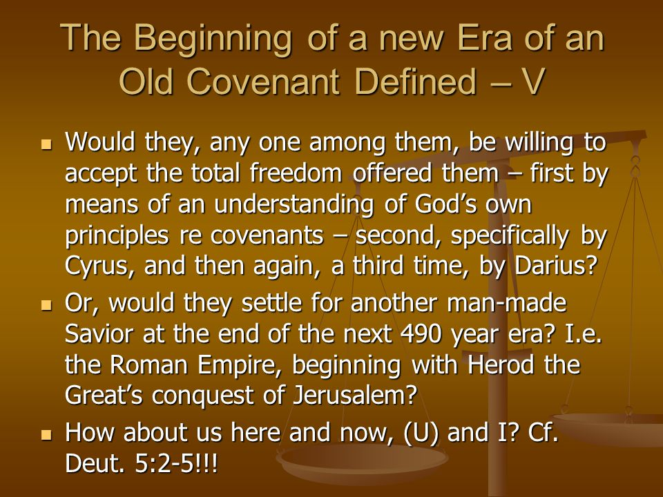 The Beginning of a new Era of an Old Covenant Defined – V