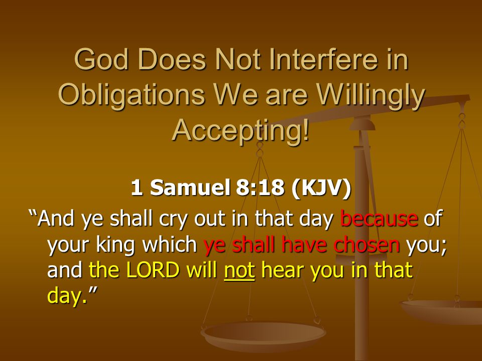 God Does Not Interfere in Obligations We are Willingly Accepting!