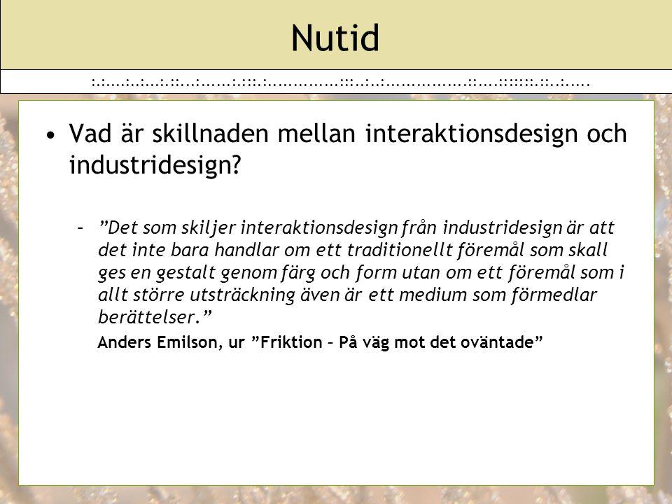 Nutid Vad är skillnaden mellan interaktionsdesign och industridesign