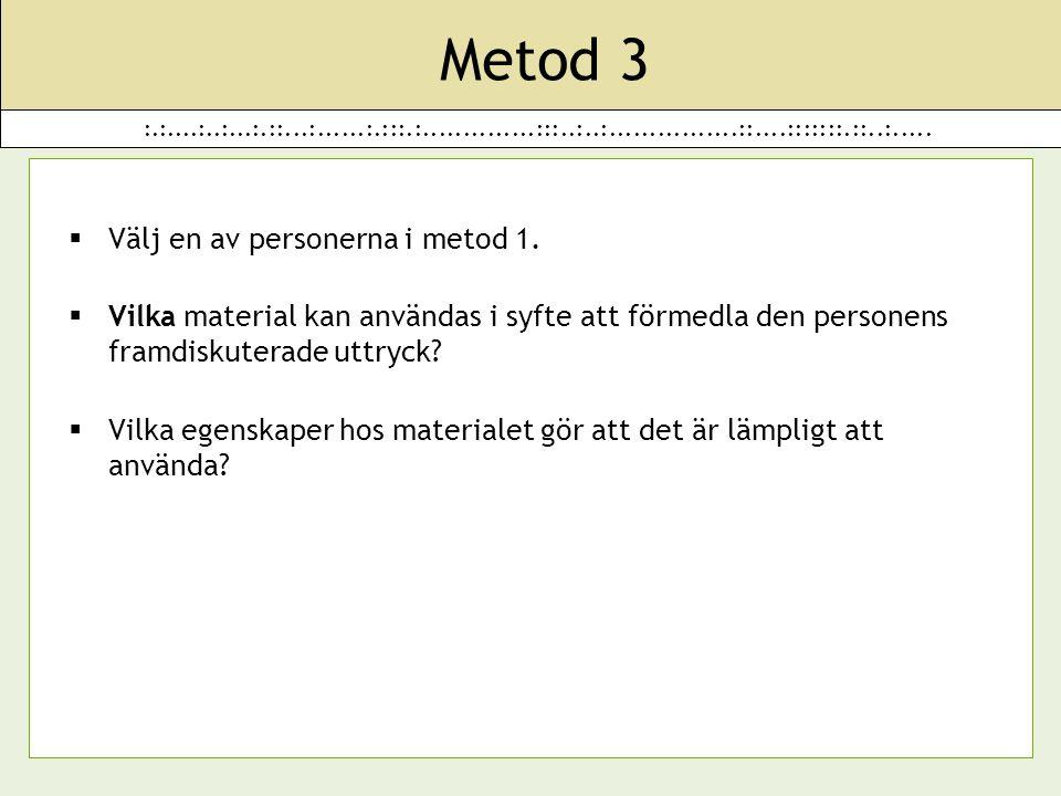 Metod 3 Välj en av personerna i metod 1.