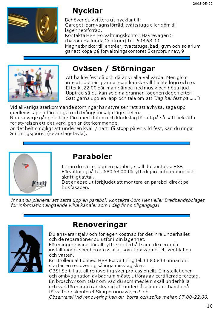 Nycklar Oväsen / Störningar Paraboler Renoveringar