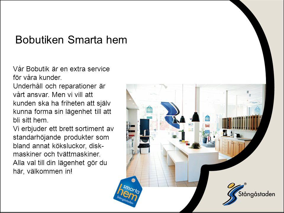 Bobutiken Smarta hem Vår Bobutik är en extra service för våra kunder.