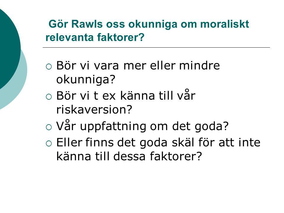 Gör Rawls oss okunniga om moraliskt relevanta faktorer