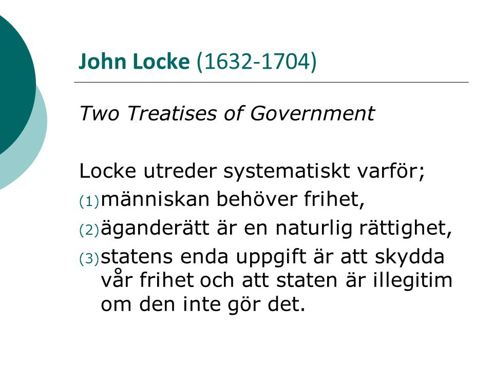 John Locke (1632-1704) Two Treatises of Government