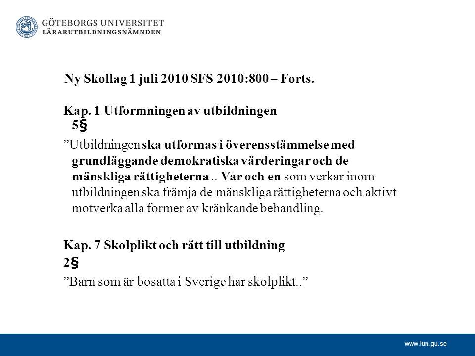 Ny Skollag 1 juli 2010 SFS 2010:800 – Forts.