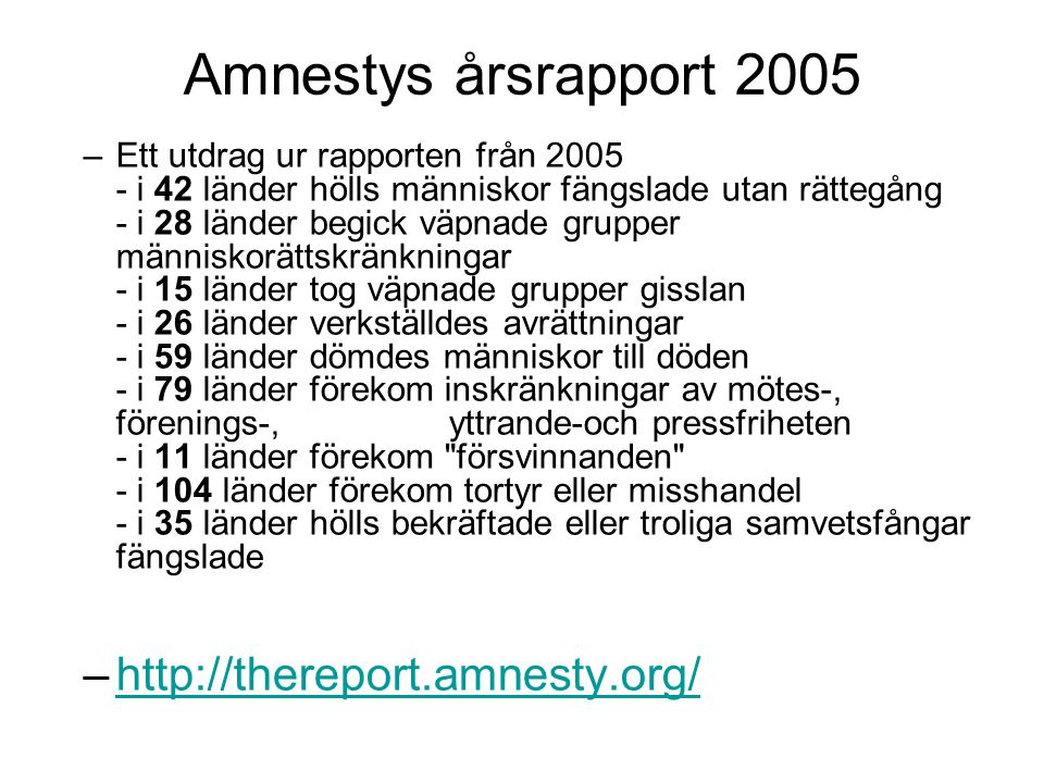 Amnestys årsrapport 2005 http://thereport.amnesty.org/