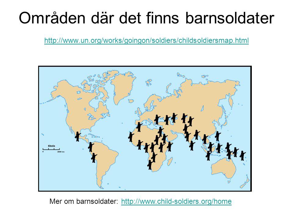 Områden där det finns barnsoldater http://www. un