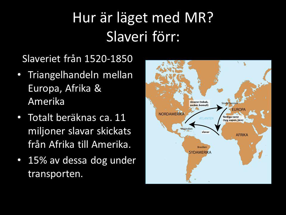 Hur är läget med MR Slaveri förr: